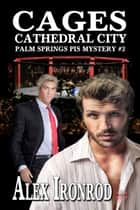 Cages - Cathedral City ebook by Alex Ironrod