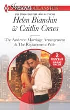 Marriage of Convenience - The Andreou Marriage Arrangement\The Replacement Wife ebook by Helen Bianchin, Caitlin Crews