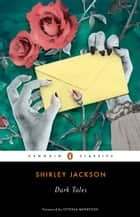 Dark Tales ebook by Shirley Jackson, Ottessa Moshfegh