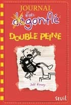 Double peine. Journal d'un dégonflé, - tome 11 ebook by Jeff Kinney