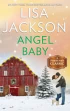Angel Baby - A Classic Romance Novella ebook by Lisa Jackson
