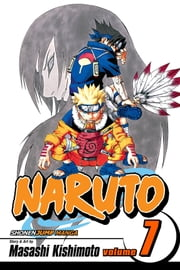 Naruto, Vol. 7 - The Path You Should Tread ebook by Masashi Kishimoto,Masashi Kishimoto