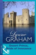 Desert Prince, Bride of Innocence (Mills & Boon Modern) (Pregnant Brides, Book 1) ebook by Lynne Graham
