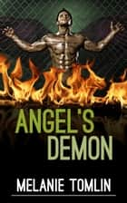 Angel's Demon - Angel Series, #5 ebook by Melanie Tomlin