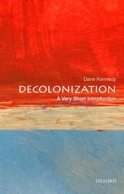 Decolonization: A Very Short Introduction ebook by Dane Kennedy