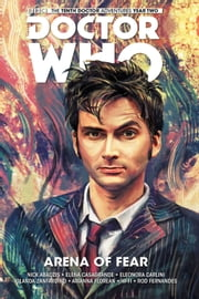 Doctor Who: The Tenth Doctor - Volume 5: Arena of Fear ebook by Nick Abadzis,Eleonora Carlini,Elena Casagrande,Iolanda Zanfardino,Simone De Meo,Luca Maresca,Arianna Florean,Rod Fernandes,Hi-Fi,Azzurra Florean