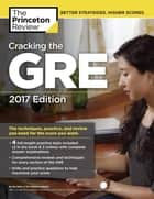 Cracking the GRE with 4 Practice Tests, 2017 Edition ebook by Princeton Review