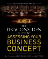 The Dragons' Den Guide to Assessing Your Business Concept ebook by John Vyge
