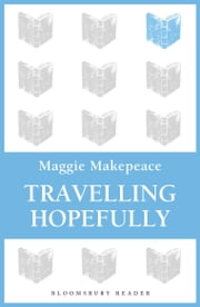 Travelling Hopefully ebook by Maggie Makepeace