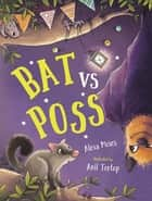 Bat vs Poss - A story about sharing and making friends ebook by Alexa Moses, Anil Tortop