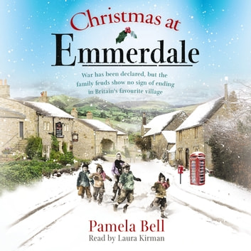 Christmas at Emmerdale - a nostalgic war-time read (Emmerdale, Book 1) audiobook by Pamela Bell