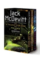 The Alex Benedict Collection: A Talent For War, Polaris, Seeker ebook by Jack McDevitt