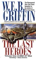 The Last Heroes - A Men at War Novel ebook by