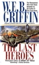 The Last Heroes - A Men at War Novel ebook by W.E.B. Griffin