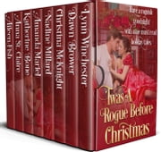'Twas A Rogue Before Christmas ebook by Lynn Winchester, Dawn Brower, Christina McKnight,...