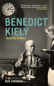 Benedict Kiely - Selected Stories ebook by Benedict Kiely