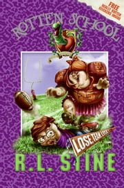 Rotten School #4: Lose, Team, Lose! ebook by R.L. Stine,Trip Park