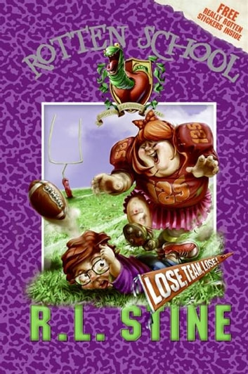 Rotten School #4: Lose, Team, Lose! ebook by R.L. Stine