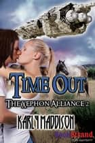 Time Out ebook by Karly Maddison