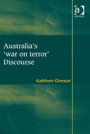 Australia's 'war on terror' Discourse ebook by Dr Kathleen Gleeson
