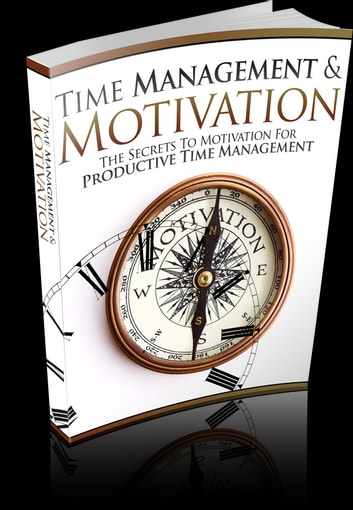 Time Management And Motivation ebook by Anonymous