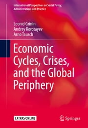Economic Cycles, Crises, and the Global Periphery ebook by Leonid Grinin,Andrey Korotayev,Arno Tausch