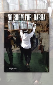 No Room for Dabha ebook by Raja Pai