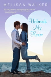 Unbreak My Heart ebook by Melissa Walker