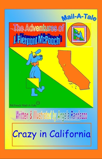 California/McPooch Mail-A-Tale:Crazy in California ebook by Angela Randazzo