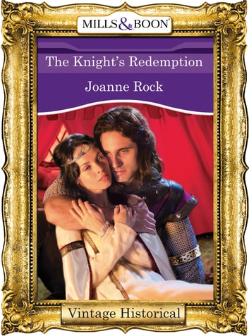 The Knight's Redemption (Mills & Boon Historical) ebook by Joanne Rock