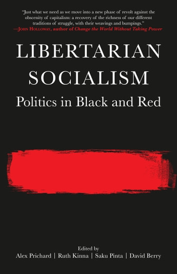 Libertarian Socialism - Politics in Black and Red ebook by