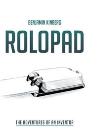 ROLOPAD - The Adventures of an Inventor ebook by Benjamin Kinberg