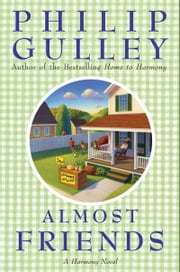 Almost Friends - A Harmony Novel ebook by Philip Gulley