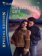 His Brother's Gift ebook by Mary J. Forbes