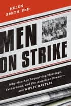 Men on Strike ebook by Helen Smith, PhD