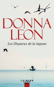 Les Disparus de la lagune eBook by Donna Leon