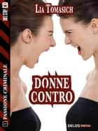 Donne contro ebook by Lia Tomasich