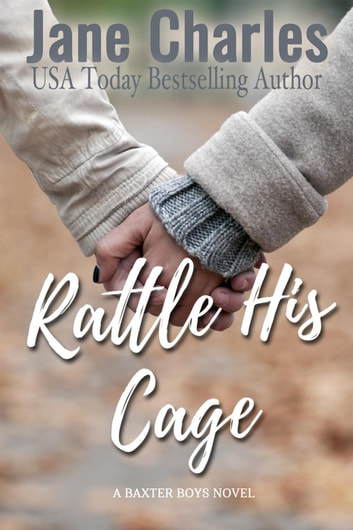 Rattle His Cage - The Baxter Boys ~ Rattled, #4 ebook by Jane Charles