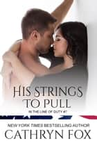 His Strings to Pull ebook by Cathryn Fox