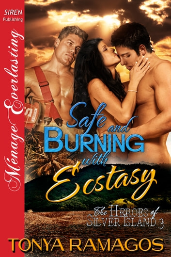 Safe and Burning with Ecstasy ebook by Tonya Ramagos
