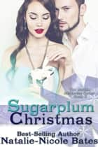 Sugarplum Christmas ebook by Natalie-Nicole Bates