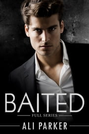 Baited Full Series ebook by Ali Parker