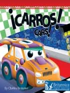 Carros (Cars) ebook by Charles Reasoner, Britannica Digital Learning