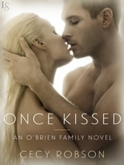 Once Kissed - An O'Brien Family Novel ebook by Cecy Robson