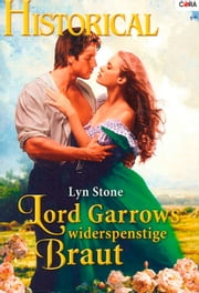 Lord Garrows widerspenstige Braut ebook by Lyn Stone