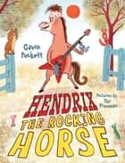 Hendrix the Rocking Horse ebook by Gavin Puckett,Tor Freeman