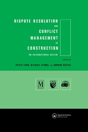 Dispute Resolution and Conflict Management in Construction - An International Perspective ebook by