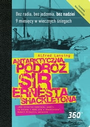Antarktyczna podróż sir Ernesta Shacketona ebook by Alfred Lansing