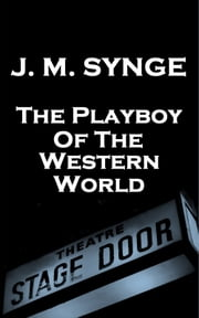 The Playboy Of The Western World ebook by JM Synge