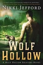 Wolf Hollow (Wolf Hollow Shifters 1) ebook by Nikki Jefford